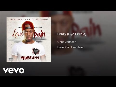 Chop  Johnson - Crazy (Bye Felicia) [Audio]
