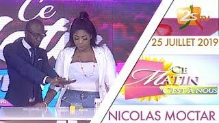 CE MATIN C'EST À NOUS DU 25 JUILLET 2019 AVEC NICOLAS MOCTAR