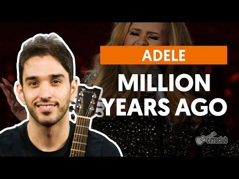 Million Years Ago - Adele (aula De Violão Completa)