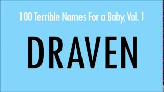 Draven: 100 Terrible Names For A Baby