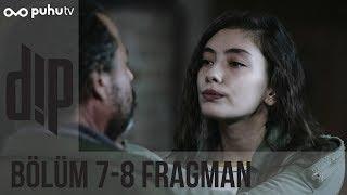 Dip 7-8. Bölüm Fragman
