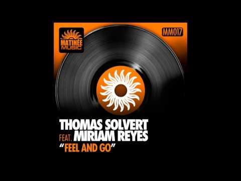 Thomas Solvert - Feel and Go - feat. Miriam Reyes