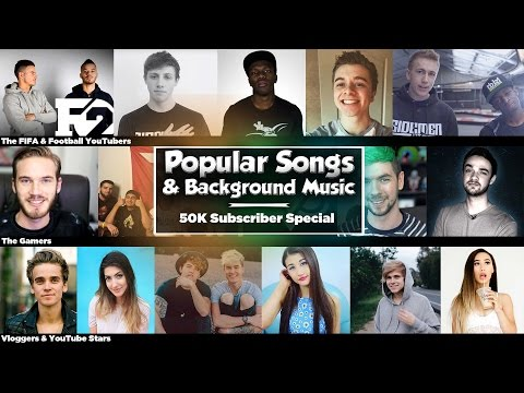 Popular Songs & Background Music YouTubers Use