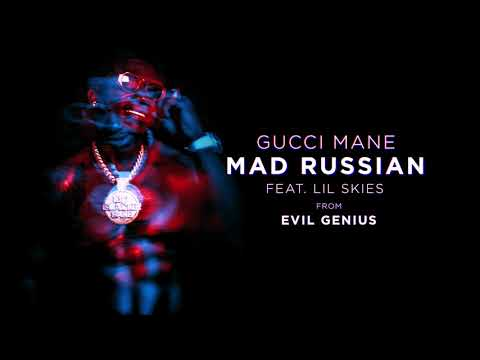 "Gucci Mane – ""Mad Russian"" feat. Lil Skies"