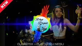 OJO NESU NESU-Dory harsa (DJ REMIX TERBARU 2020)