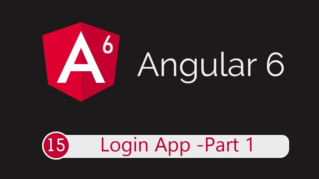 Angular 6 Tutorial 15: Login App - Part 1