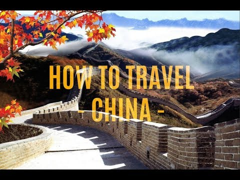 HOW TO TRAVEL CHINA