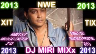 AMET XIT  MNOGO EKSTRI DJ MIRI MIXx MP3 NEW