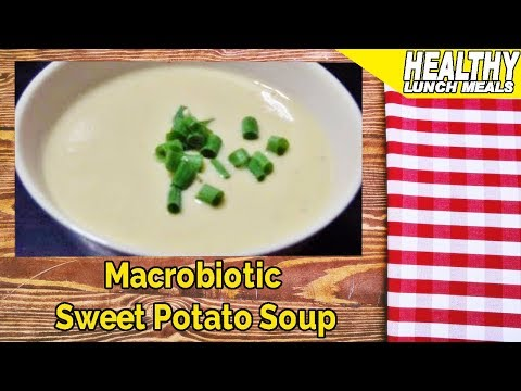 Macrobiotic Sweet Potato Soup – Easy And Tasty Lunch Recipes
