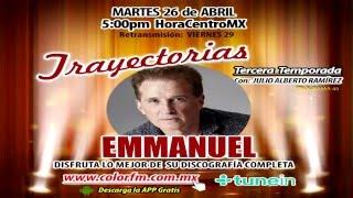 ESPECIAL TRAYECTORIAS EMMANUEL