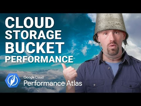 Cloud Storage Bucket Performance