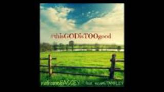 This God is Too Good by Nathaniel Bassey featuring Micah Stampey