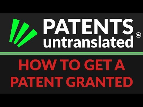 How To Get A Patent Granted (At The Patent Office)