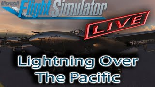 Microsoft Flight Simulator | P-38L Lightning | Lightning Over The Pacific