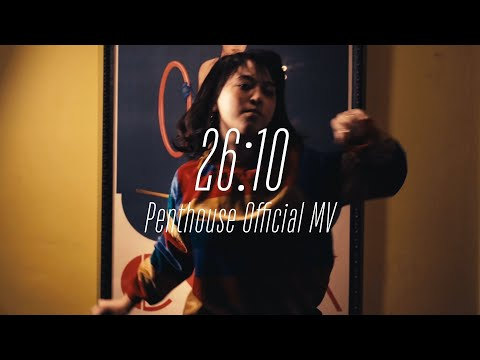Penthouse - 26時10分 [Official Music Video]
