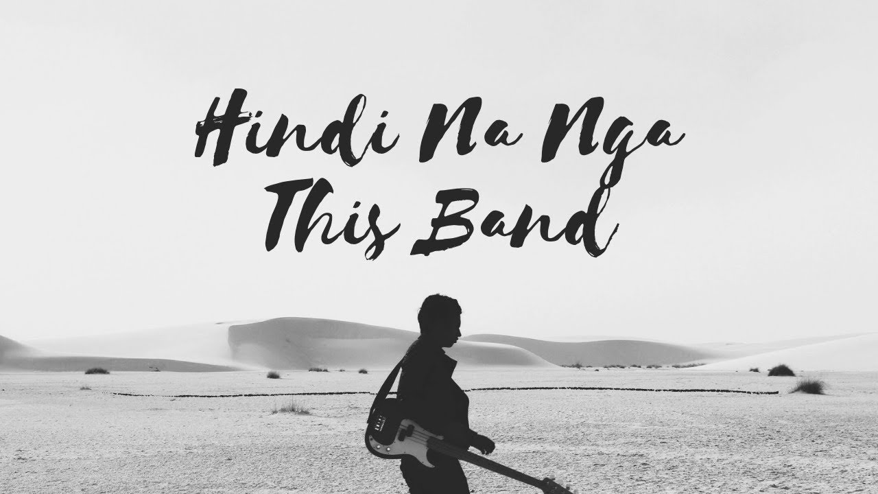 Hindi Na Nga - This Band (MV Cover) | Team Kagandahan