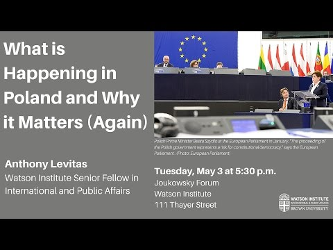 Anthony Levitas ─ What is Happening in Poland and Why it Matters (Again)