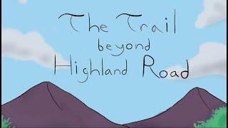 The Trail Beyond Highland Road (Senior Thesis Film)