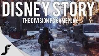 DISNEY STORY - The Division PC Gameplay