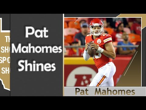 Kansas City Chiefs' Patrick Mahomes Highlights | NFL Preseason