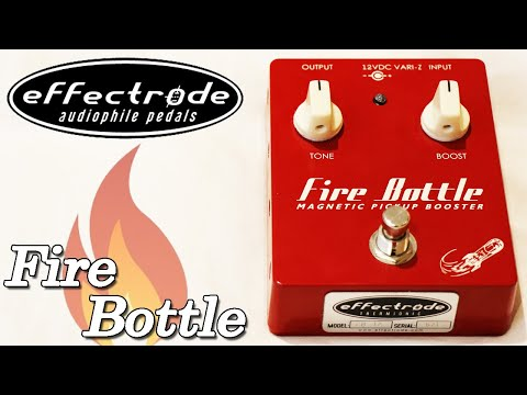 Effectrode Fire Bottle - Glorious Tube Boost For Single Coils!