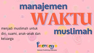 Cara Manajemen Waktu Ibu Muslimah - Kulwap Parenting Plus - Sharing Mom #parenting