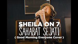 Sheila on 7 - Sahabat Sejati   Good Morning Everyone Cover