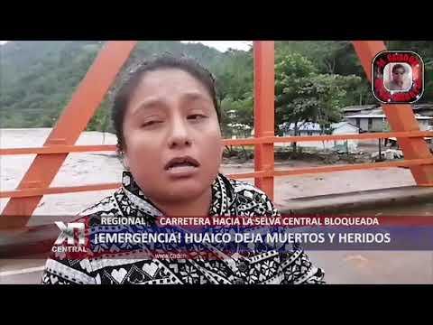 ¡EMERGENCIA! HUAICO DEJA MUERTOS Y HERIDOS EN CHANCHAMAYO