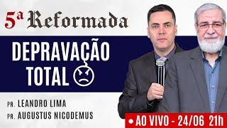 ???? DEPRAVAÇÃO TOTAL (???? AO VIVO) - Augustus Nicodemus e Leandro Lima