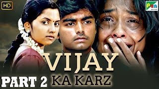 Vijay Ka Karz | Part 2 | Tamil Hindi Dubbed Movie | Archana Kavi, Daniel Balaji