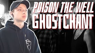 Poison The Well - Ghostchant [REACTION/REVIEW]