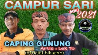 CAPING GUNUNG - Campur sari (official hiburan) Artis : Lek To - Viral 2021-Rasa Asli jhandut Koplo