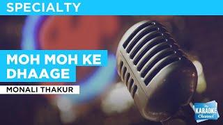 Moh Moh Ke Dhaage : Monali Thakur | Karaoke with Lyrics