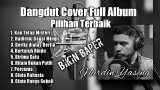 Cover dangdut indonesia full album terbaru - Nurdin yaseng