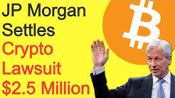 JP Morgan Defeated By Bitcoin, Settles Crypto Lawsuit for $2.5M - Digital Dollar Whitepaper