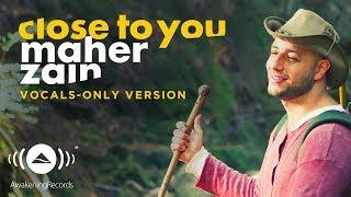Maher Zain - Dekat dengan Anda | (Vokal Hanya - بدون موسيقى) | Official Music Mp3