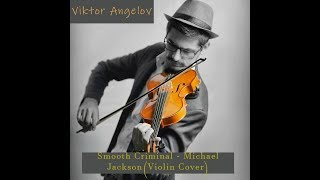 🔥Smooth Criminal - Michael Jackson (Violin COVER)🔥 By Viktor Angelov!