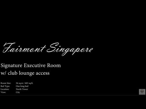 Fairmont Singapore - Signature Executive Room