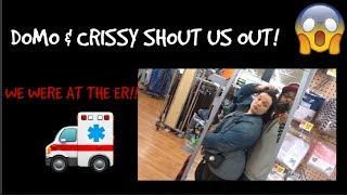 DOMO & CRISSY SHOUT US OUT | WE WERE AT THE ER! VLOG#64