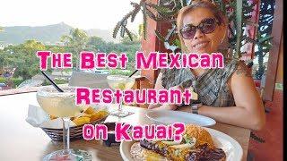 The Best Mexican Restaurant On Kauai, Hawaii Series | Where To Eat | Cigar & Whiskey