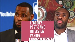Lebron James Post-game interview (funny parody by Ira Anthony )