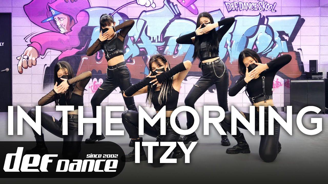 [def] 있지 ITZY - 마.피.아. In the morning 안무 커버댄스ㅣNo.1 댄스학원 Def Kpop Dance Cover 데프 아이돌 프로젝트월말평가