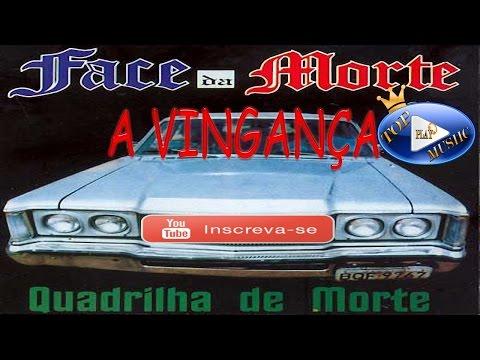 FACE DA MORTE - A VINGANÇA ♪ (LETRA+DOWNLOAD) ♫