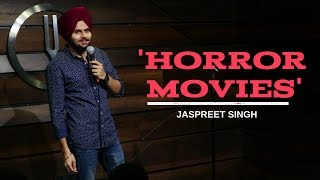 Horror Movies | Jaspreet Singh Stand-Up Comedy