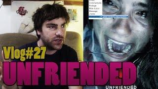 Vlog#27 UNFRIENDED