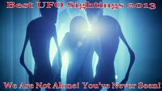 Best UFO Sightings 2013, You've Never Seen! Superb Video HD