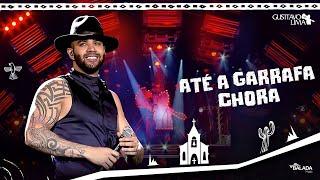 Gusttavo Lima - Até A Garrafa Chora - DVD O Embaixador In Cariri (Ao Vivo)