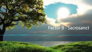 Factor B - Sacrosanct - Future Sound of Egypt 415