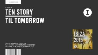 Ten Story - Til Tomorrow