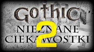 GOTHIC - NIEZNANE CIEKAWOSTKI - cz. 2